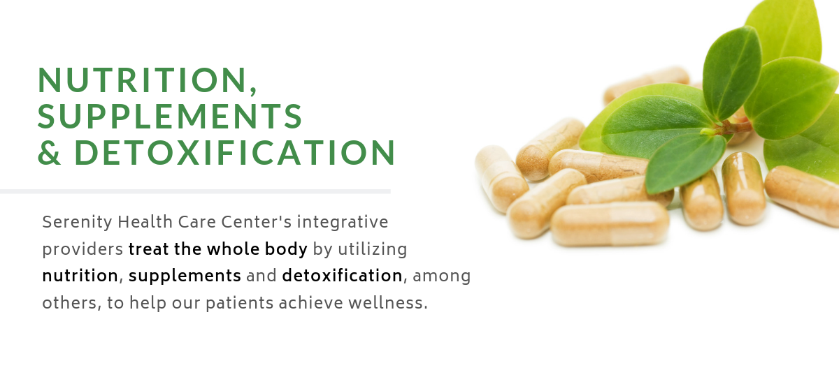 Serenity Health Care Center treats the whole body with nutrtition, supplements and detoxification.