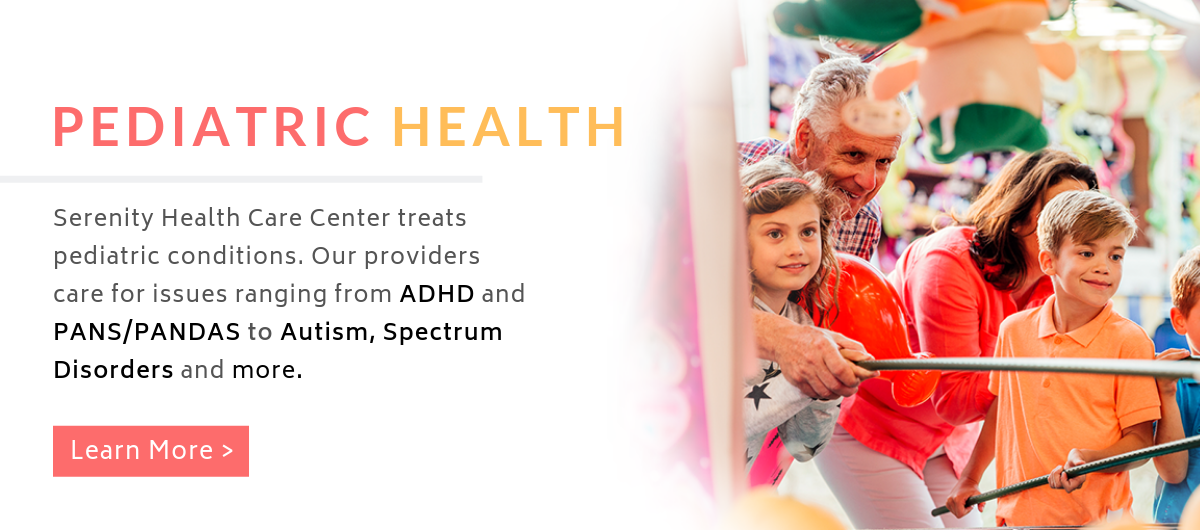 Serenity Health Care Center treats Autism, ADHD, PANS/PANDAS and Spectrum Disorders.