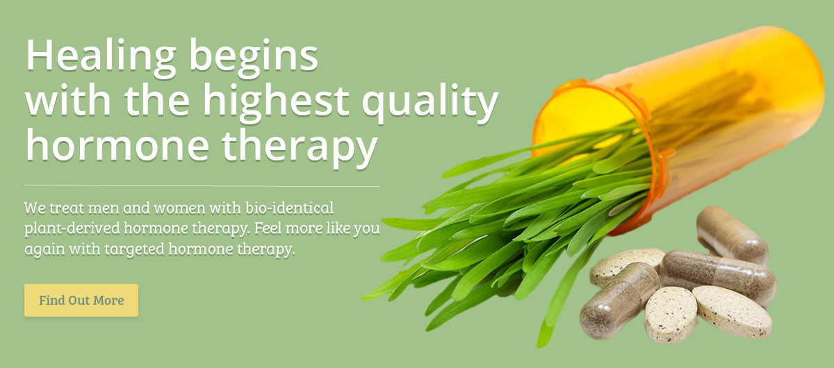 Healing begins with the highest quality hormone therapy  - We treat men and women with bio-identical plant-derived hormone therapy. Feel more like you again with targeted hormone therapy.